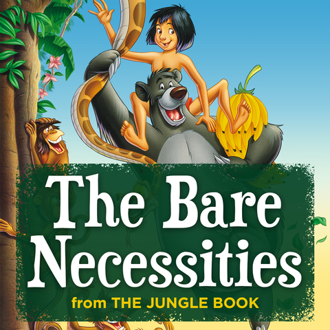 Bare Necessities (from The Jungle Book), The