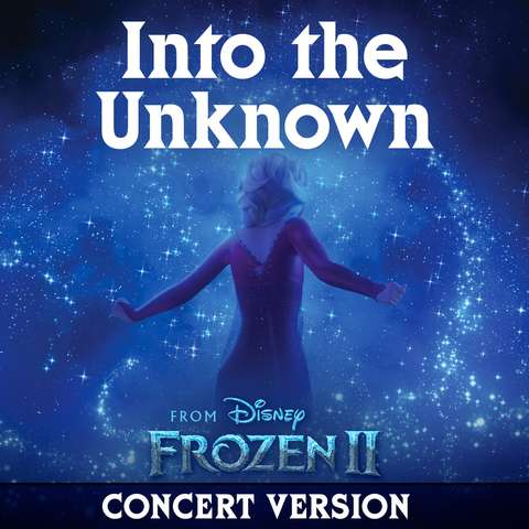 Into the Unknown (Concert Version)