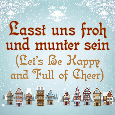 Lasst uns froh und munter sein (Let's Be Happy and Full of Cheer)