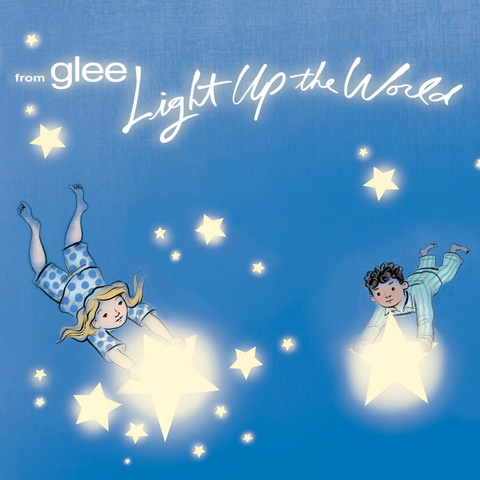 Light Up the World (from GLEE)