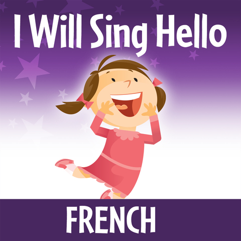 I Will Sing Hello (French)