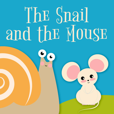 The Snail and the Mouse