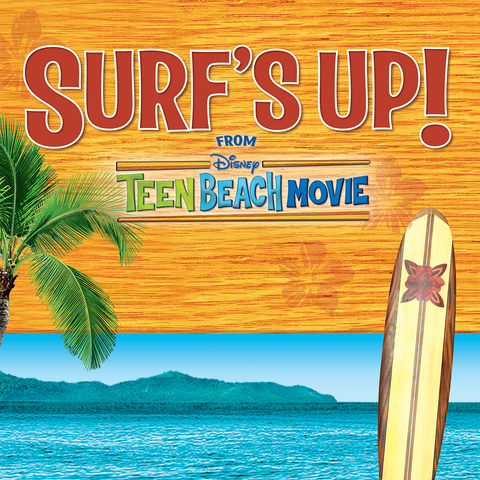Surf's Up (from Teen Beach Movie)