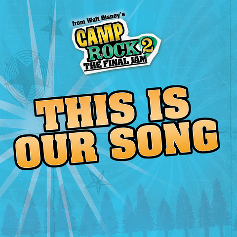 This Is Our Song (from Camp Rock 2)