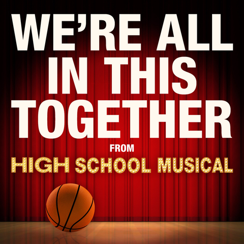 We're All in This Together (from High School Musical)